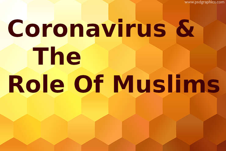 Coronavirus and the role of Muslims