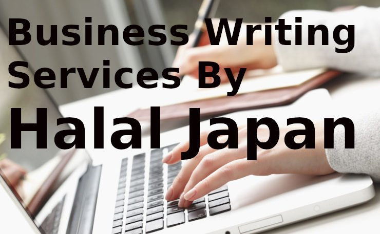 Business Writing Services by Halal japan